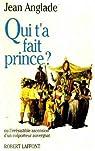 Qui t'a fait prince? par Anglade