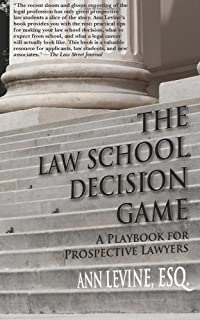 the law school decision game a playbook for prospective lawyers law school expert
