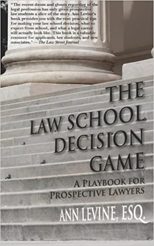 The law school decision game a playbook for prospective lawyers the law school decision game a playbook for prospective lawyers law school expert 1st edition fandeluxe Gallery