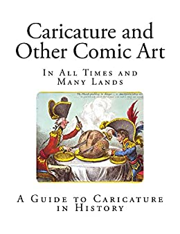Caricature and Other Comic Art - Fully Illustrated (Caricature and Art)