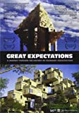 Great Expectations, A Journey through the History of Visionary Architecture [DVD]