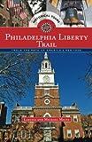 Philadelphia Liberty Trail: Trace the Path of America's Heritage
