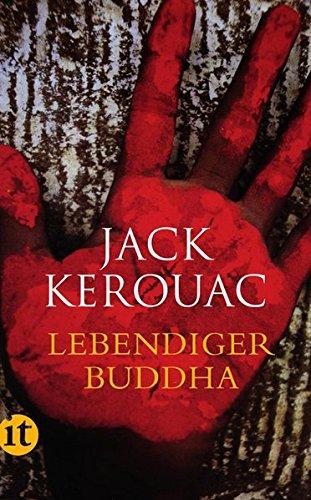 Lebendiger Buddha (insel taschenbuch) Taschenbuch – 14. März 2011 Jack Kerouac Ursula Gräfe Insel Verlag 3458357068