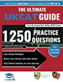 The Ultimate UKCAT Guide: 1250 Practice Questions: Fully Worked Solutions, Time Saving Techniques, Score Boosting Strategies, Includes new Decision Making Section, 2018 Edition UniAdmissions