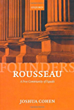Rousseau: A Free Community of Equals (Founders of Modern Political and Social Thought)