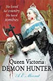 Queen Victoria: Demon Hunter by A. E. Moorat front cover