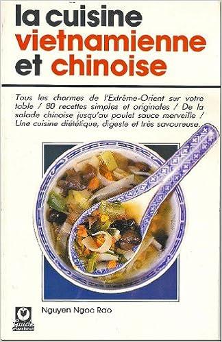 Amazon Fr La Cuisine Vietnamienne Et Chinoise Nguyen