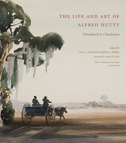 The Life and Art of Alfred Hutty: Woodstock to Charleston (Non Series) pdf epub
