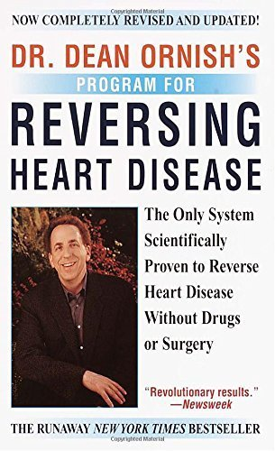 Dr. Dean Ornish's Program for Reversing Heart Disease: The Only System Scientifically Proven to Reverse Heart Disease Without Drugs or Surgery by Dean Ornish (1995-12-30)