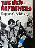The New Reformers, Stephen C. Schlesinger, 0395207096