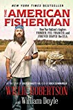 The American Fisherman: How Our Nation s Anglers Founded, Fed, Financed, and Forever Shaped the U.S.A.