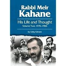 Rabbi Meir Kahane: His Life and Thought Volume Two: 1976-1983