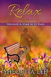 Relax, Unwind & Soar in 22 Days