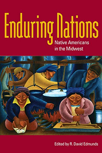 Enduring Nations: Native Americans in the Midwest