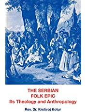 The Serbian Folk Epic: Its Theology and Anthropology