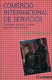 img - for Comercio Internacional de Servicios. Panorama General y Modelo para las Negociaciones book / textbook / text book