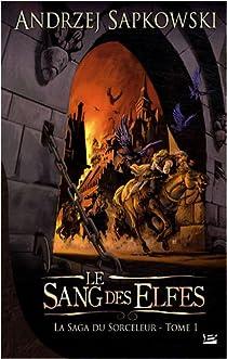 La saga du Sorceleur, tome 1 : Le sang des elfes par Andrzej Sapkowski