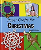 Paper Crafts for Christmas (Paper Craft Fun for Holidays)