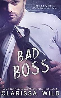 Bad Boss (Unprofessional Bad Boys Book 2) by [Wild, Clarissa]