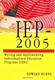 Iep-2005 : Writing and Implementing Individualized Education Programs (IEPs), Burns, Edward, 0398076243