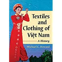 Textiles and Clothing of Việt Nam: A History