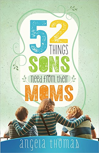 52 Things Sons Need from Their Moms