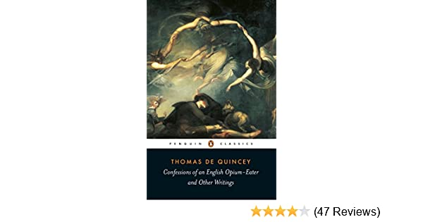 Confessions Of An English Opium Eater De Quincey Thomas