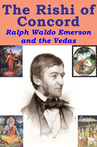 The Rishi of Concord: Ralph Waldo Emerson and the Vedas [a selected edit] (River Drafting Spirt Series Book 2)