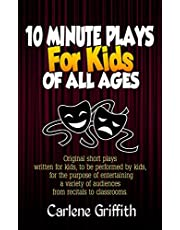 10 Minute Plays for Kids of All Ages (Volume 1)