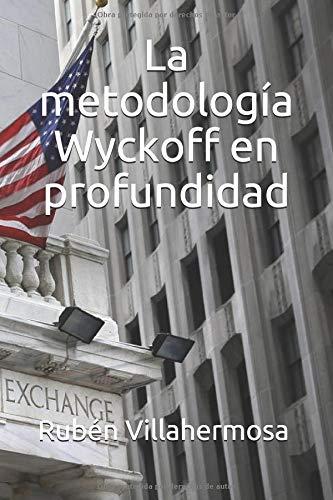 La metodología Wyckoff en profundidad  [Villahermosa, D Rubén] (Tapa Blanda)