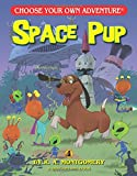 Space Pup (Choose Your Own Adventure - Dragonlark) (Choose Your Own Adventure: Dragonlarks)