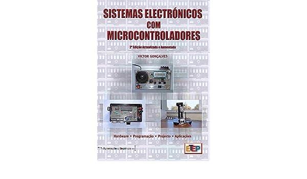 Sistemas Electrónicos com Microcontroladores (Portuguese Edition): Victor M. S. Gonçalves: 9789728480127: Amazon.com: Books