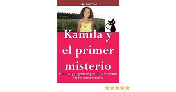Kamila y el primer misterio: El gato negro de la ventana (Papá un cuento inventado nº 1) (Spanish Edition) - Kindle edition by Vin García, Vinicio Revelant, ...