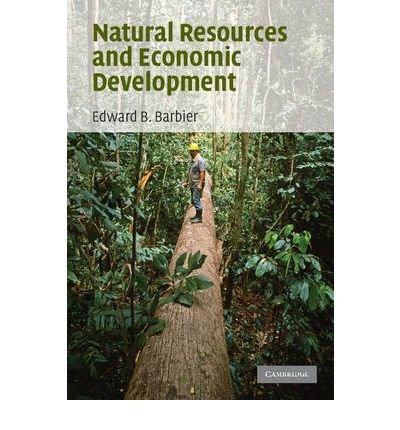 [ [ [ Natural Resources and Economic Development[ NATURAL RESOURCES AND ECONOMIC DEVELOPMENT ] By Barbier, Edward B. ( Author )May-01-2007 Paperback pdf epub
