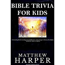BIBLE TRIVIA FOR KIDS: A Fascinating Book Containing Unusual Bible Facts, Trivia, Images & Memory Recall Quiz: Suitable for Adults & Children.