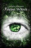 Rogue Wave, Christie Anderson, 1477582983