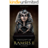 Ancient Egypt: The Egypt of Ramses II (Ramses the Great)