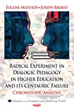 Radical Experiment in Dialogic Pedagogy in Higher Education and Its Centauric Failure, Eugene Matusov and Joseph Brobst, 1622573625