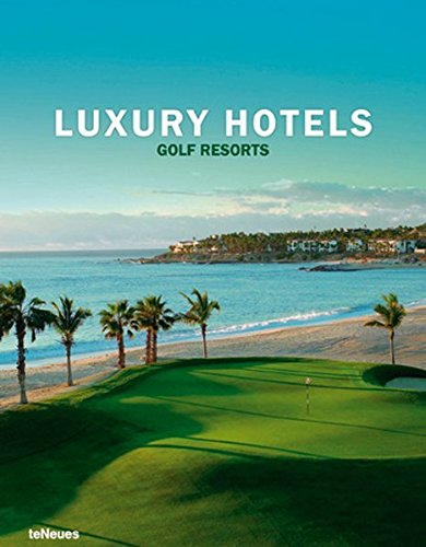 Luxury Hotels Golf Resorts by Brand: teNeues
