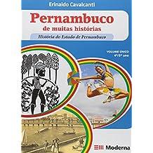 Pernambuco de Muitas Histórias. História do Estado de Pernambuco
