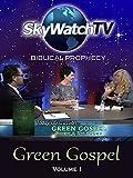 Skywatch TV: Biblical Prophecy - Green Gospel