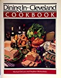 Dining In--Cleveland: Cookbook : A Collection of Gourmet Recipes for Complete Meals from the Cleveland Area's Finest Restaurants (The Great Chef)
