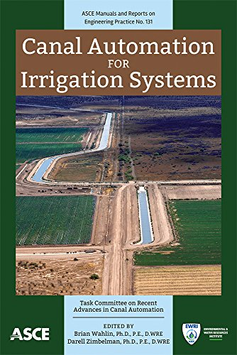 Irrigation Canal - Canal Automation for Irrigation Systems (ASCE Manuals and Reports on Engineering Practice (MOP)131)