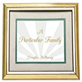 A Particular Family, Douglas Hollaway, 1452051011