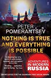 """Nothing is True and Everything is Possible - Adventures in Modern Russia"" av Peter Pomerantsev"