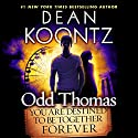 Odd Thomas: You Are Destined to Be Together Forever Audiobook by Dean Koontz Narrated by David Aaron Baker