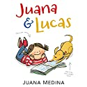 Juana & Lucas Audiobook by Juana Medina Narrated by Almarie Guerra