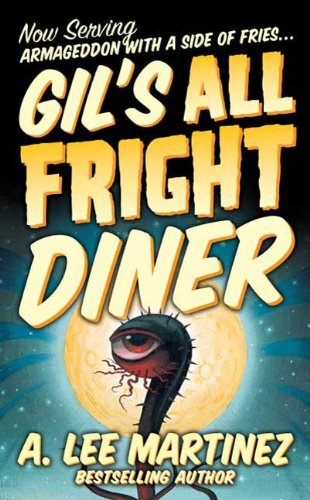Gils all fright diner kindle edition by a lee martinez gils all fright diner by martinez fandeluxe Choice Image