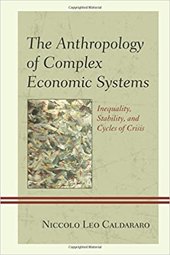 Partager des livres et télécharger gratuitement The Anthropology of Complex Economic Systems: Inequality, Stability, and Cycles of Crisis in French PDF CHM ePub