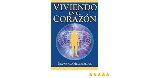 Viviendo en el Corazón - Kindle edition by Drunvalo Melchizedek. Religion & Spirituality Kindle eBooks @ Amazon.com.